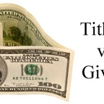 Tithing and Giving – There is a Difference